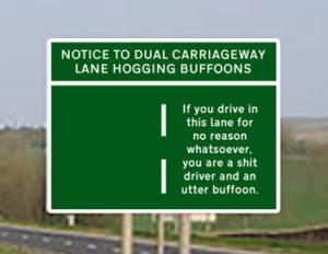 Close Up of Lane Hogging Buffoon Sign